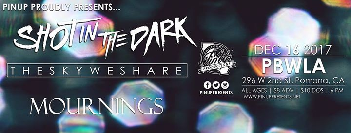Shot In The Dark/ The Sky We Share/ Mournings at PBW Pomona