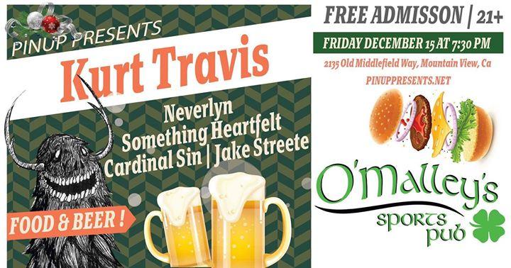 Kurt Travis/Neverlyn/Something Heartfelt, & MORE At O'Malley's
